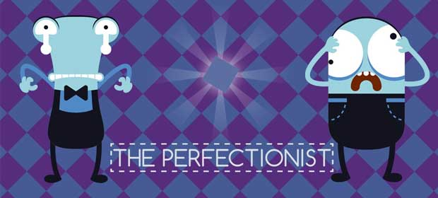 The Perfectionist - Crazy Game