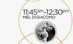 11:45am-12:30pm: Mel Digiacomo