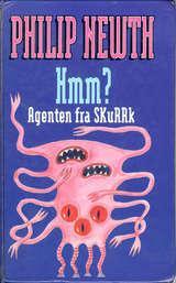 """""""Hmm? - agenten fra Skurrk"""" av Philip Newth"""