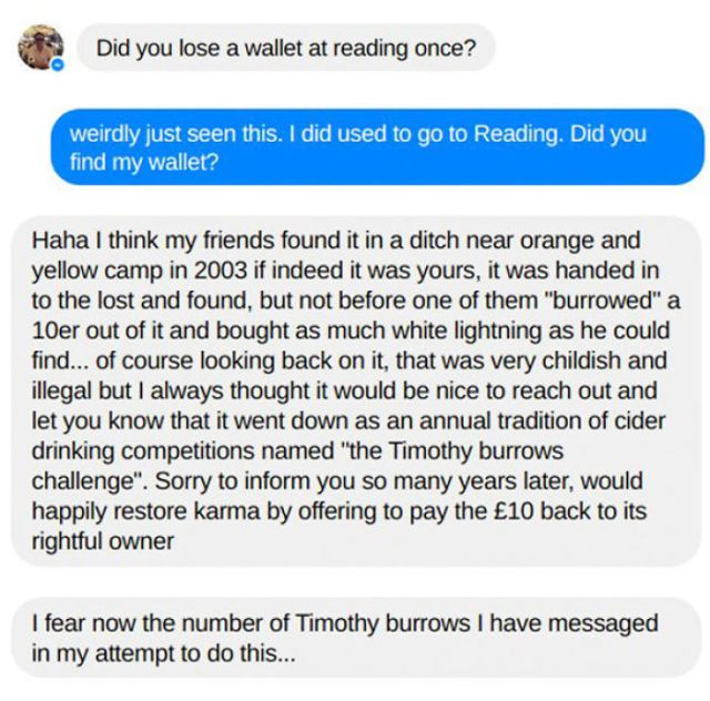 Been Contacted By A Man Who Found My Wallet At Reading 2003, Took £10 Out To Buy Cider And Held An Annual Drinking Competition In My Honour
