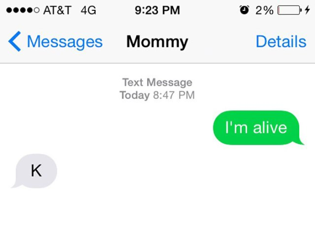 Apparently My Mom Isn't Excited That I'm Alive