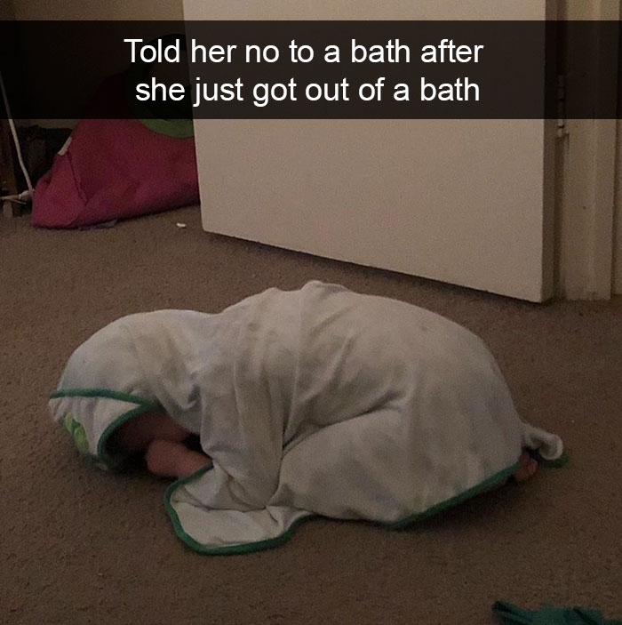 Told Her No To A Bath After She Just Got Out Of A Bath