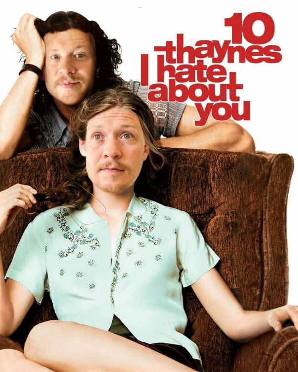 10 Thaynes I Hate About You