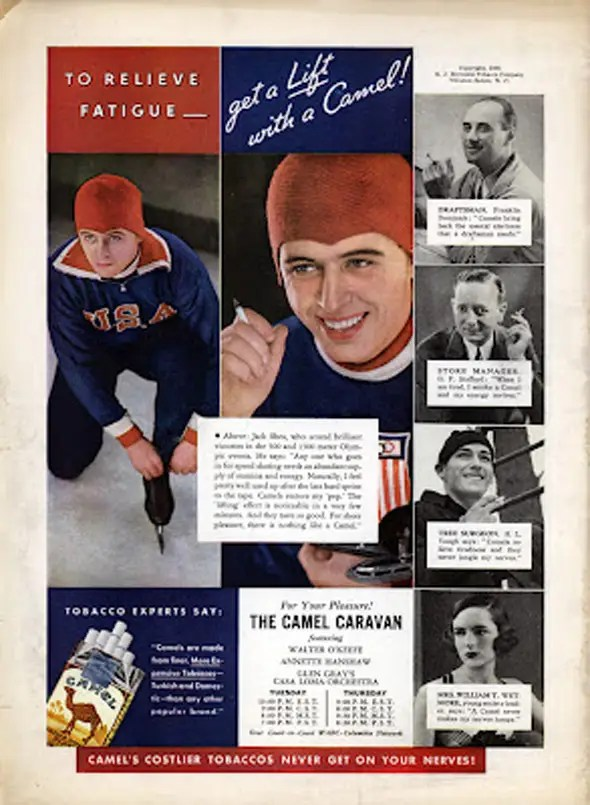 Tobacco companies looked for Olympic athletes to promote their products. The claim that Camels relieved fatigue and renewed energy were found deceptive in 1939.