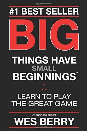 'Big Things Have Small Beginnings: Learn to Play the Great Game' by Wes Berry