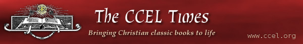 The CCEL Times: Bringing Christian classic books to life