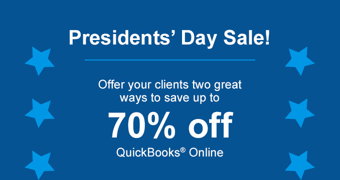 Presidents' day sale!. Offer your clients two great ways to save up to 70% off. Quickbooks® online