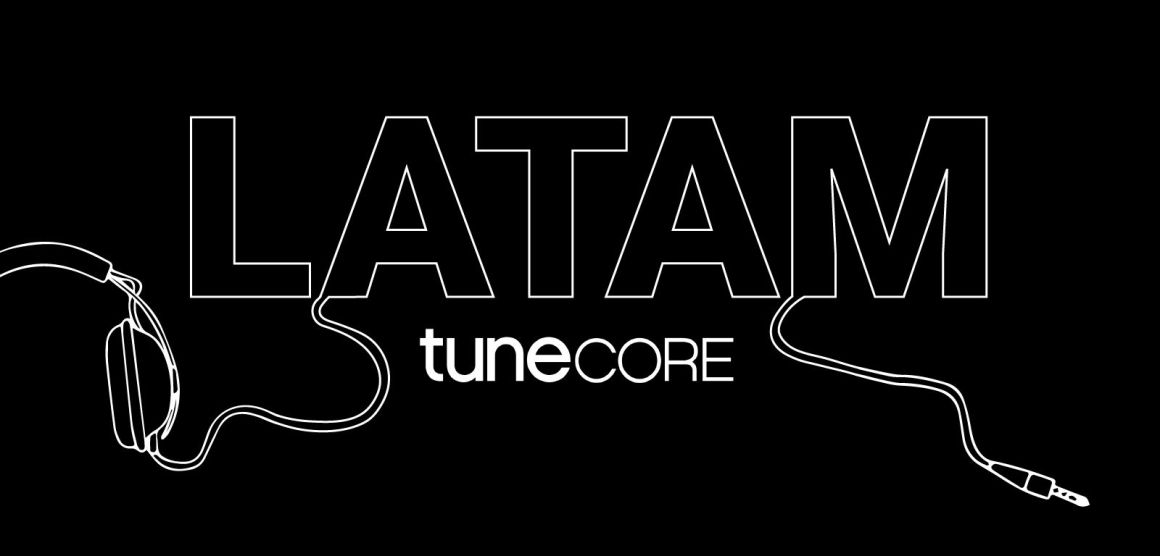 TuneCore continúa su expansión global, entra a Latinoamérica 1