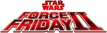 Juguetrónica será uno con La Fuerza en la medianoche del Force Friday II con un espectacular evento VIP
