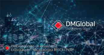 DMGlobal crea un ecosistema basado en tecnología Blockchain