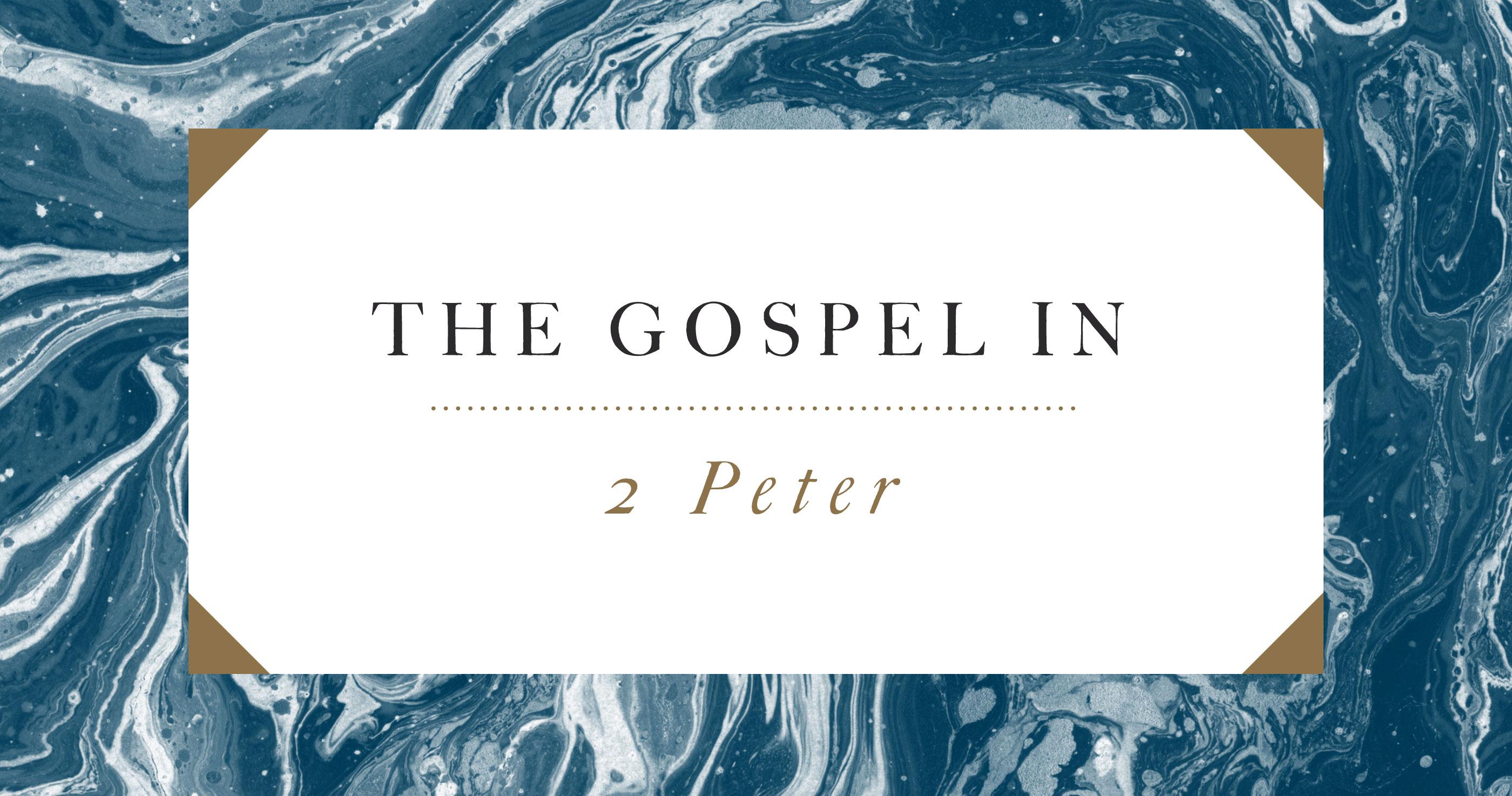 The Gospel in 2 Peter