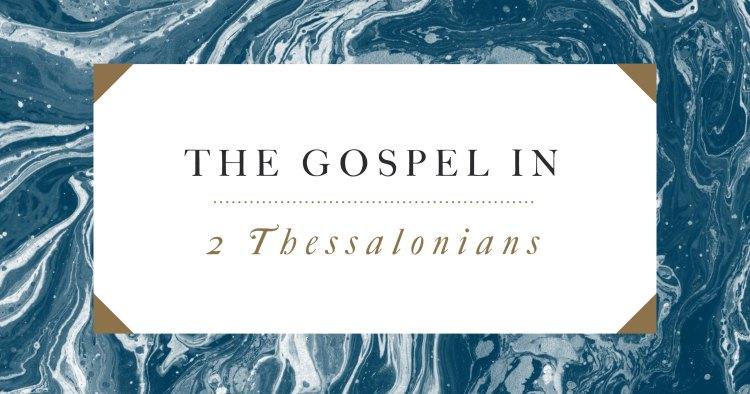 The Gospel in 2 Thessalonians