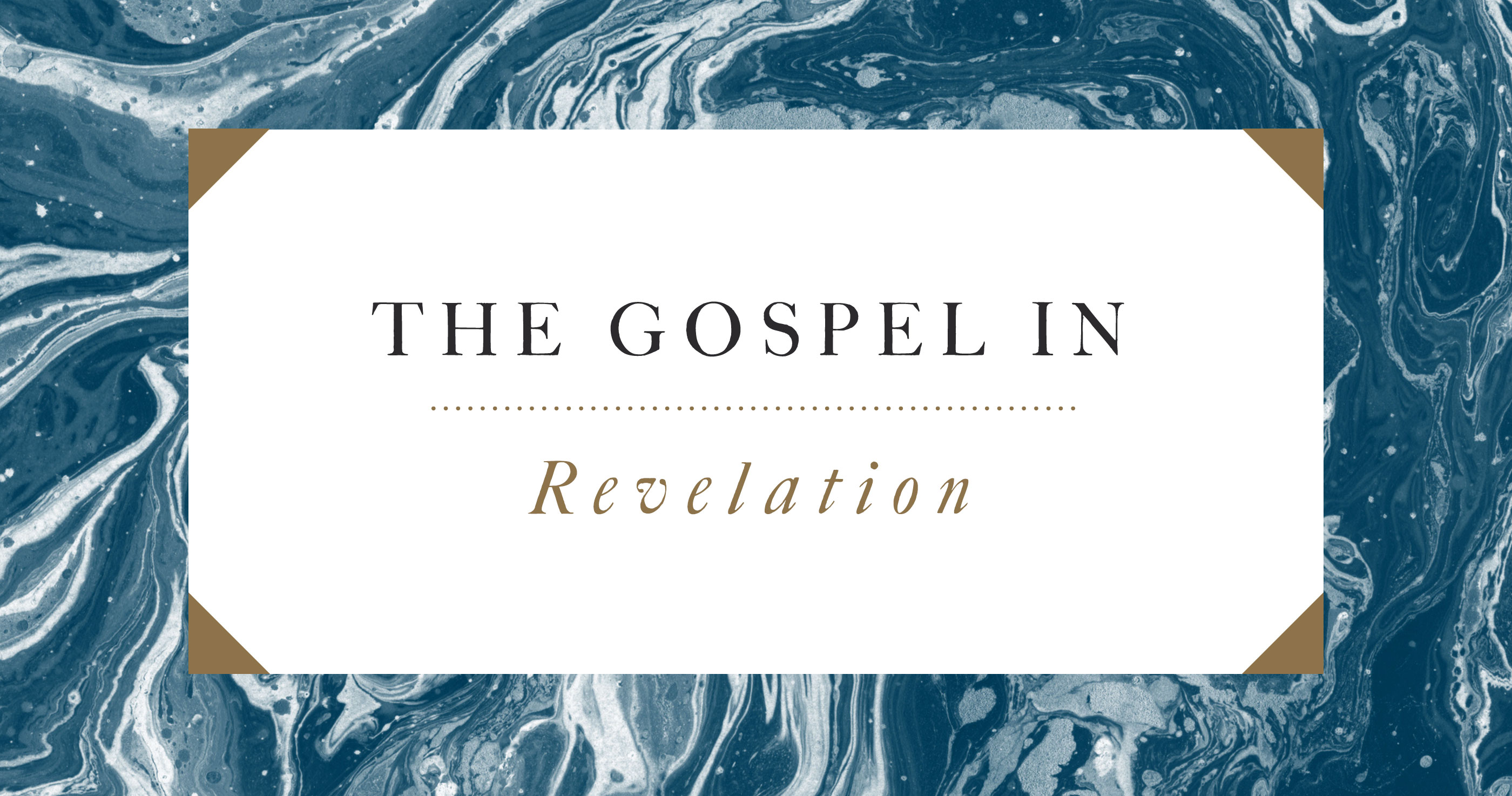 The Gospel in Revelation