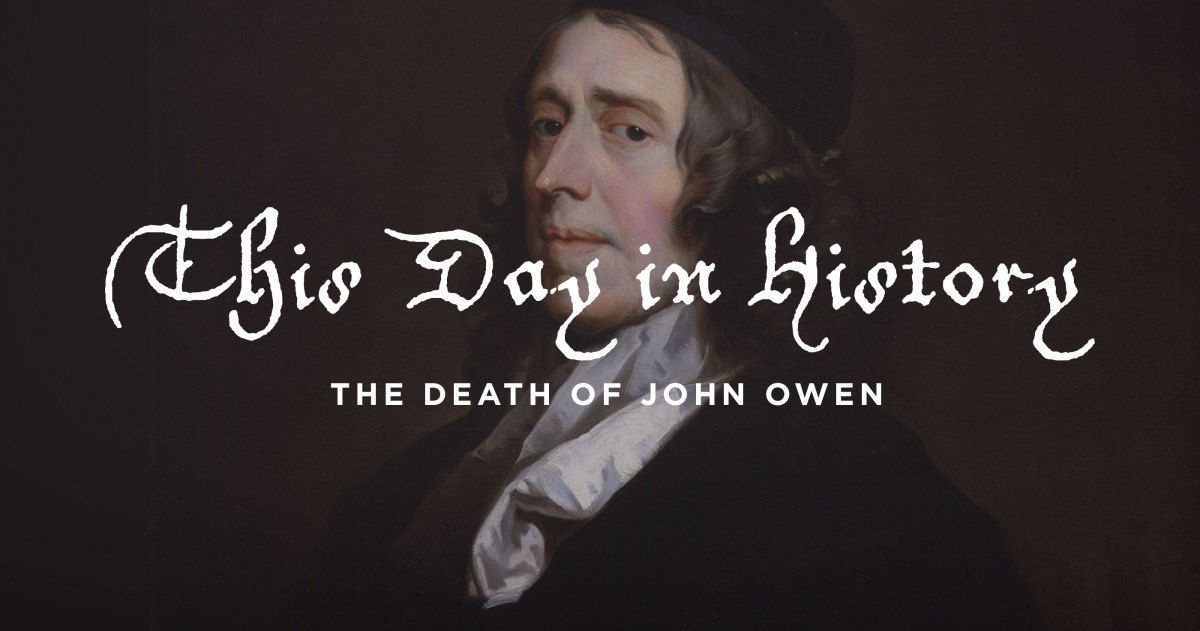 This Day in History: The Death of John Owen