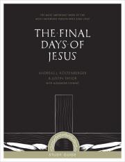 """Study Guide for """"The Final Days of Jesus"""""""