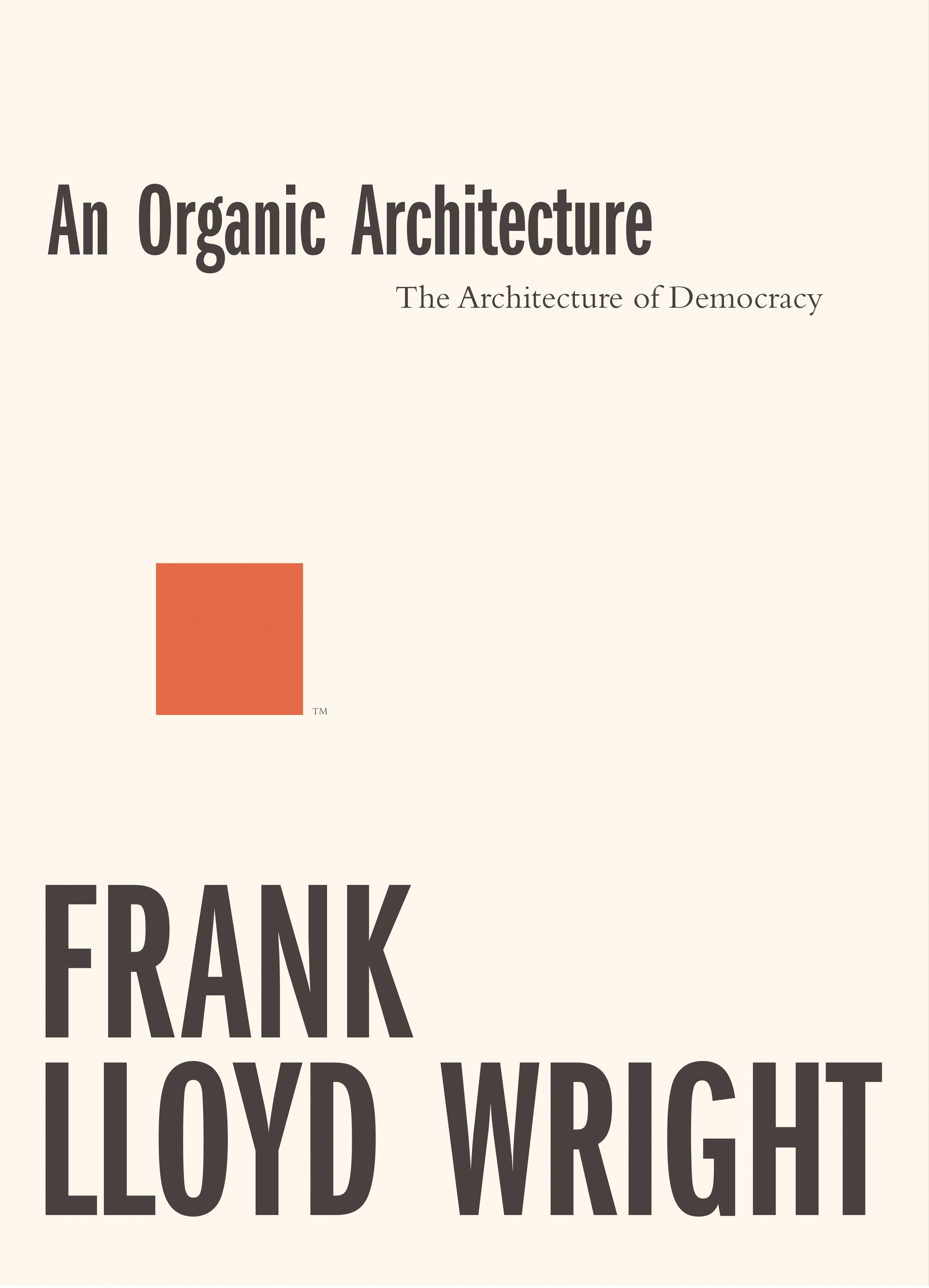 An Organic Architecture Frank Lloyd Wright