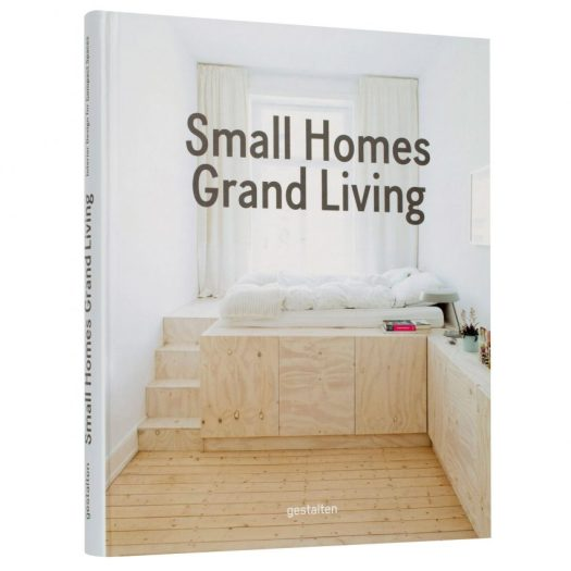 Small Homes, Grand Living by Gestalten publishers