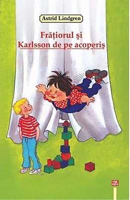 Fratiorul si Karlsson de pe acoperis - Astrid Lindgren