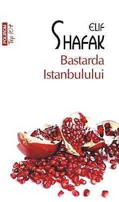 Bastarda Istanbulului (Top 10+) - Elif Shafak