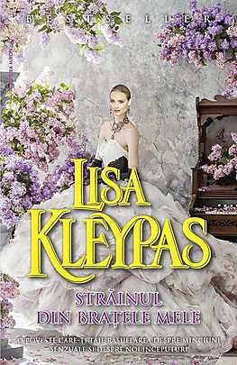 Strainul din bratele mele - Lisa Kleypas