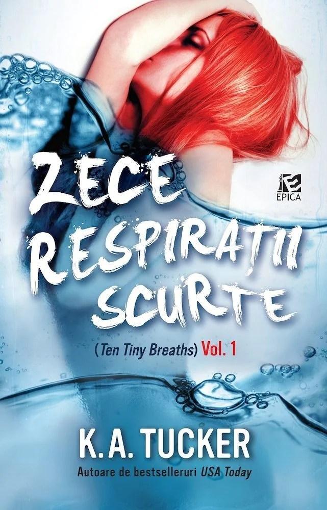 K. A. Tucker - Zece respiratii scurte. Vol. 1 -