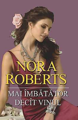 Mai imbatator decit vinul - Nora Roberts