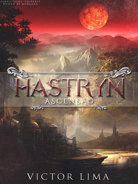 Hastryn: Ascensão