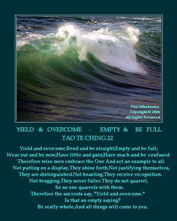 Yield and overcome;Bend and be straight;Empty and be full