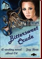 Bittersweet Crude by Jay Bern