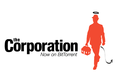 The Corporation Now on BitTorrent (by factoryjoe)