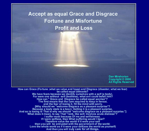 Accept as Equal Grace and Disgrace Fortune and Misfortune Profit and Loss.