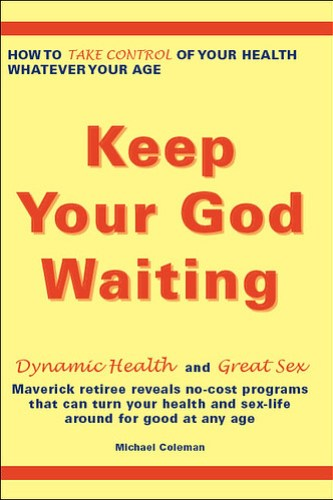 Keep Your God Waiting by Michael Coleman