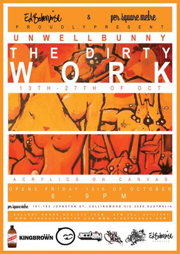 THE DIRTY WORK/MELBOURNE EXHIBITION