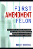 First Amendment Felon - The Story of Frank Wilkinson, His 132,000 Page FBI File and His Epic Fight for Civil Rights and Liberties