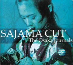 The Osaka Journals - Sajama Cut