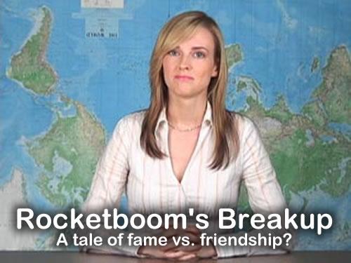 Rocketboom's Breakup: A tale of fame vs. friendship?