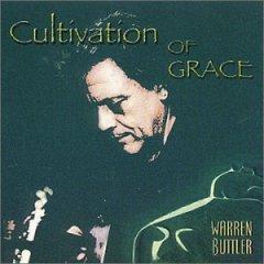 Warren Buttler - Cultivation of Grace
