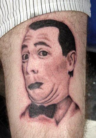 Having a badly-done tattoo of Pee-wee Herman is not going to get you any