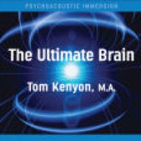 304. Alternative READ: The Ultimate Brain 9 CD'S ~Tom Kenyon ~ Sounds True ~ Health/Healing/Music