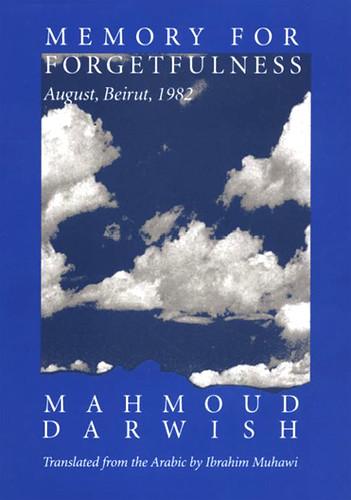 Mahmoud Darwish - 'Memory for Forgetfulness'