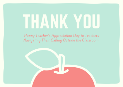 Happy Teacher's Appreciation Day To Teachers Navigating Their Calling  Outside The Classroom | Thrive Wealth Advisors