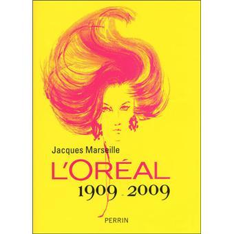 Histoire De LOral 1909 2009 Broch Jacques Marseille Achat Livre Achat Amp Prix Fnac