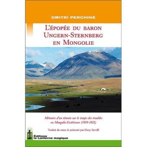 L'épopée du baron Ungern-Sternberg en Mongolie - broché - Dmitri Perchine -  Achat Livre   fnac