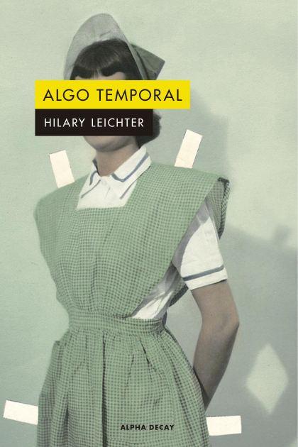 Algo temporal - Hilary Leichter -5% en libros | FNAC