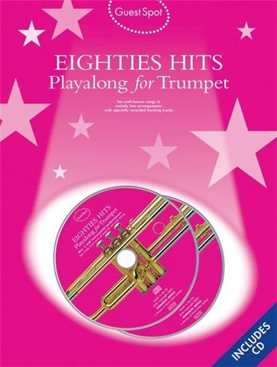 Guest Spot: Eighties Playalong Hits For Trumpet + 2Cds