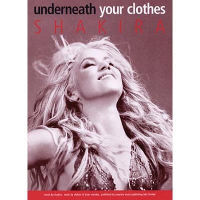 Partitions variété, pop, rock... MUSIC SALES SHAKIRA - FORMAT UNDERNEATH YOUR CLOTHES - PVG Piano voix guitare
