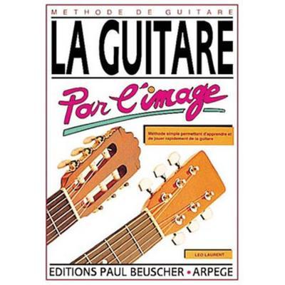 Méthodes et pédagogie PAUL BEUSCHER PUBLICATIONS LAURENT LÉO - GUITARE PAR L´IMAGE Guitare acoustique