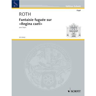 Partitions classique SCHOTT ROTH DANIEL - FANTAISIE FUGUEE SUR ´REGINA CAELI´ - ORGAN Orgue