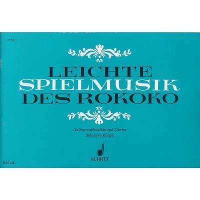 Partitions classique SCHOTT LEICHTE SPIELMUSIK DES ROKOKO - FLUTE A BEC SOPRANO ET PIANO Flûte à bec