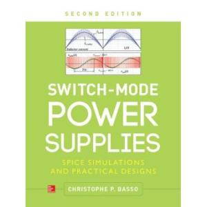 Switch mode power supplies SPICE simulations and practical designs     Switch Mode Power Supplies  Second Edition